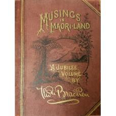 Musings in Maori-Land. A Jubilee Volume