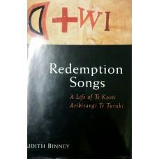 Redemption Songs. A Life of Te Kooti Akirangi Te Turuki